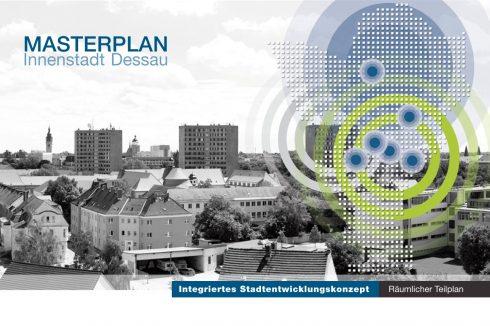 Bild: Masterplan Innenstadt Dessau – Nach 3-jähriger Planungszeit vom Stadtrat verabschiedet